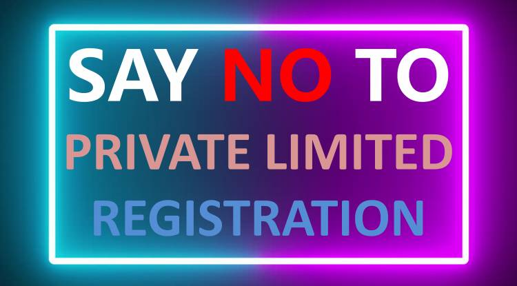 Avoid The Registration Of Private LImited Company !!!