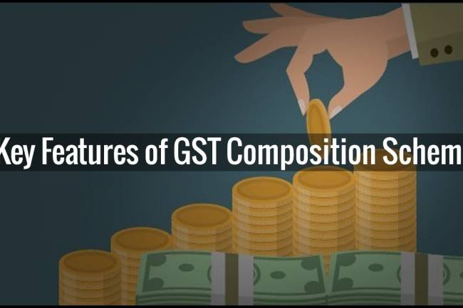 Key Features Of GST Composition Scheme