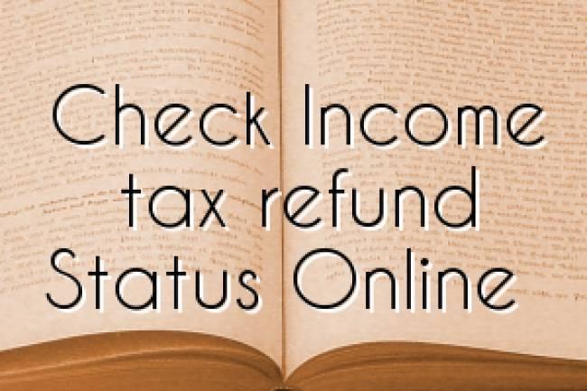Check Income Tax Refund Status
