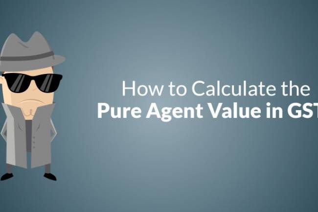GST Valuation in case of Pure Agent – How pure agent services are treated under GST Valuation Rules