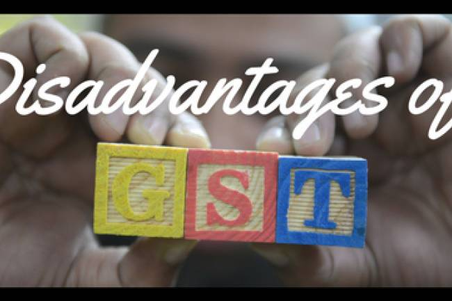 What are Demerits or Disadvantages of Goods and services Tax (GST) in India