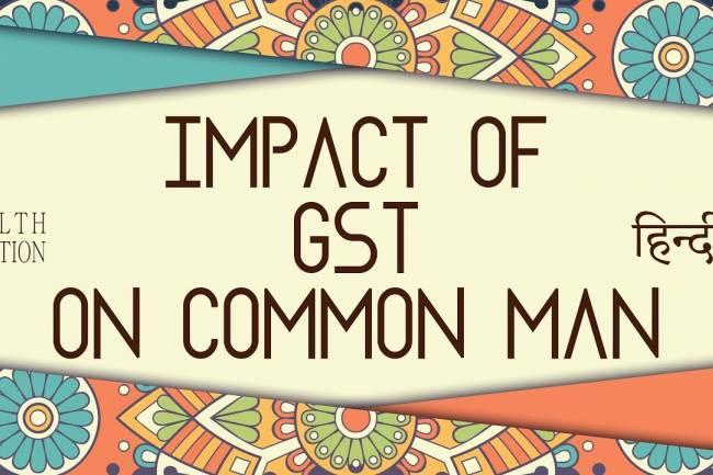 GST Impact on Common Man