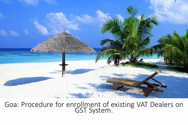 GOA - Procedure for enrollment of existing VAT Dealers of GOA on the GST System Portal